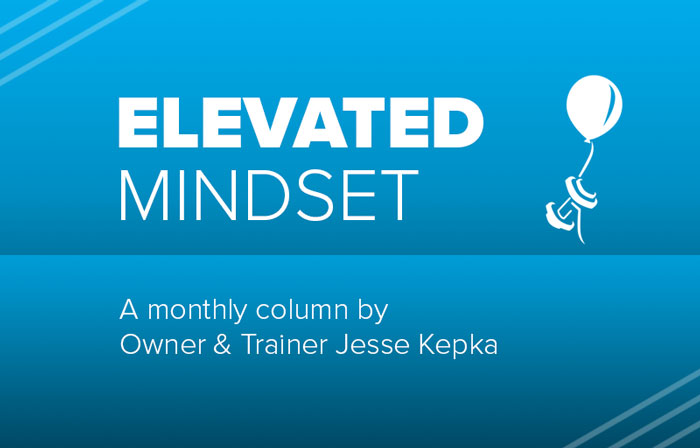 Elevated Mindset: A column about fitness and wellness